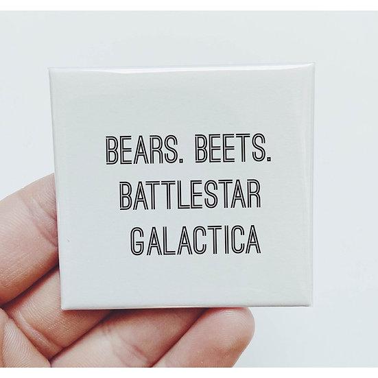 Bears. Beets. Battlestar Galctica. Magnet