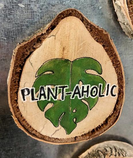 Plant-aholic Wood Magnet