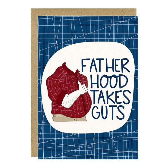 Fatherhood Takes Guts Card