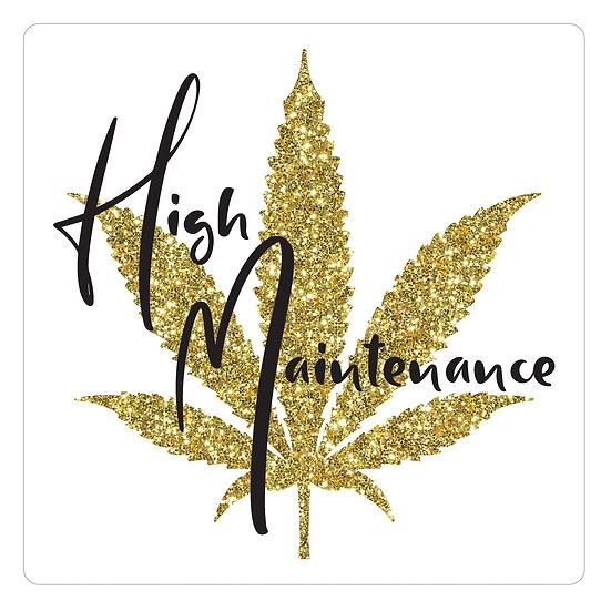 "High Maintenance Sticker 2""x2""  Clear Vinyl"
