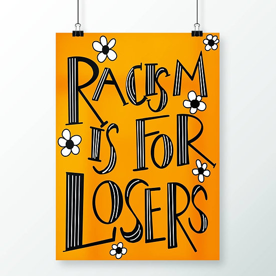 Racism is for Losers Poster