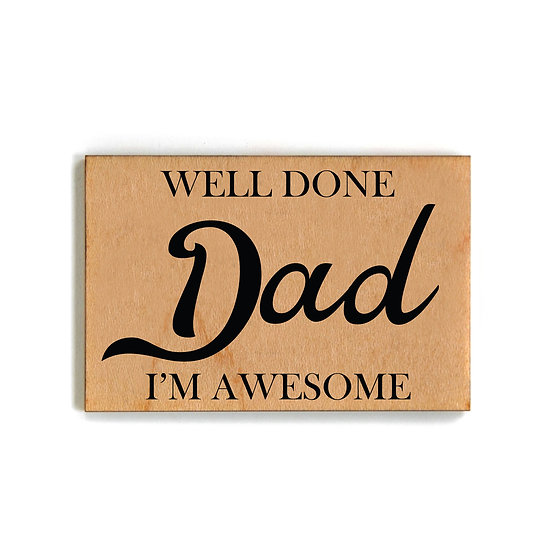 Magnet - Well Done Dad I'm Awesome