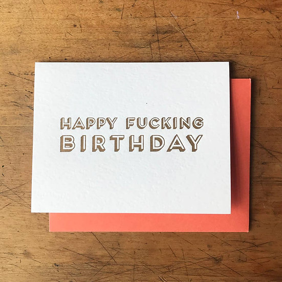 Happy Fucking Birthday Card