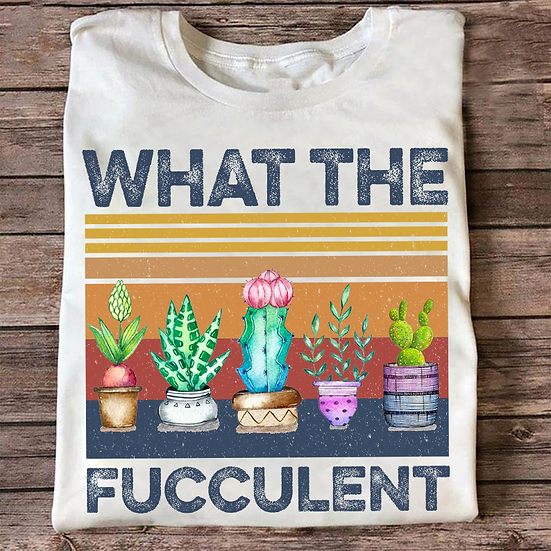 What the Fucculent Shirts