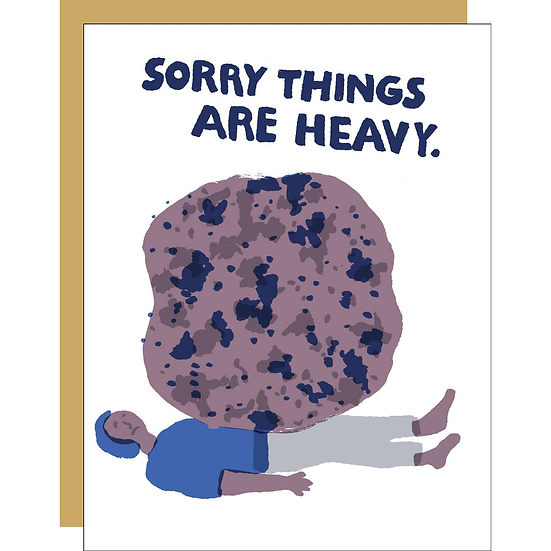 Sorry Things Are Heavy Card
