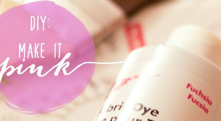 DIY: Make it Pink!