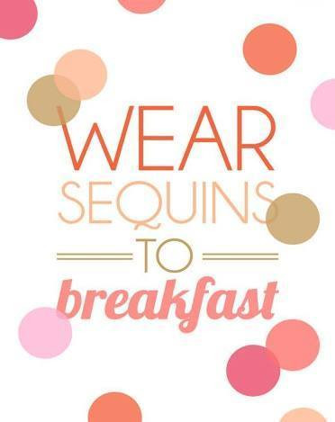 wear sequins to breakfast