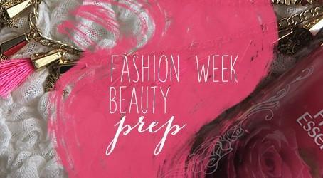 Fashion Week Beauty Prep