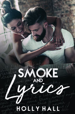 Smoke and Lyrics by Holly Hall ~ Blog Tour & Giveaway