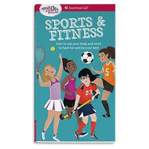 FNL19_A_Smart_Girls_Guide_Sports_Fitness_How_To_Use_Your_Body_Mind_Play_Feel_Your_Best_1