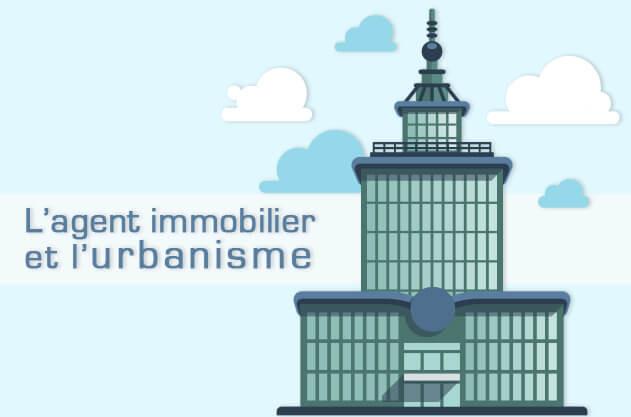 L'agent immobilier doit se former aux règles de l'urbanisme afin de bien conseiller sa clientèle.