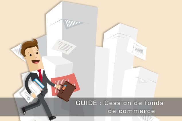 Guide : La cession de fonds de commerce