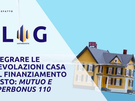 Integrare le agevolazioni casa col finanziamento giusto: mutuo e superbonus 110
