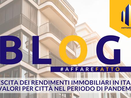 Crescita dei rendimenti Immobiliari in Italia. I valori per città nel periodo di pandemia