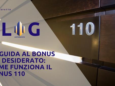 LA GUIDA AL BONUS PIÙ DESIDERATO: COME FUNZIONA ESATTAMENTE IL BONUS 110