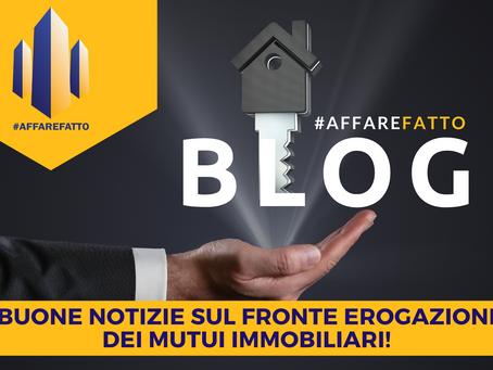 Buone notizie sul fronte erogazioni dei mutui immobiliari!