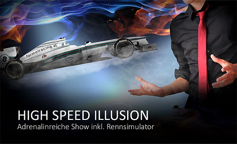 High Speed Illusion Forme 1 Zaubershow