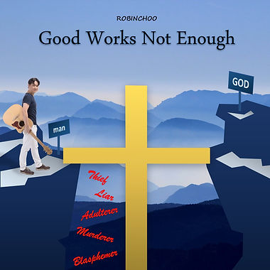 Good Works Not Enough Cover Art