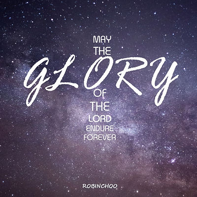 May The Glory Of The Lord Endure Forever