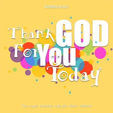 Thank God For You Today.png