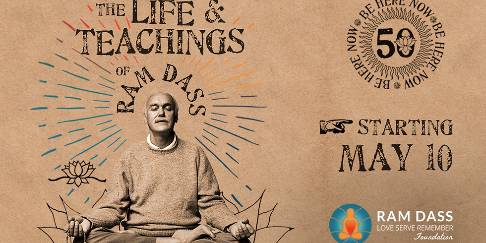 The Life and Teachings of Ram Dass - Yoga of Relationships