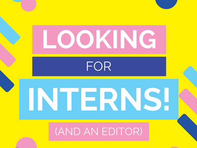 EDITOR AND INTERN POSITIONS OPEN!