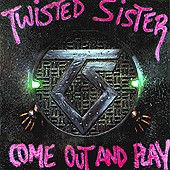 TwistedSister-Comeoutandplay.jpg