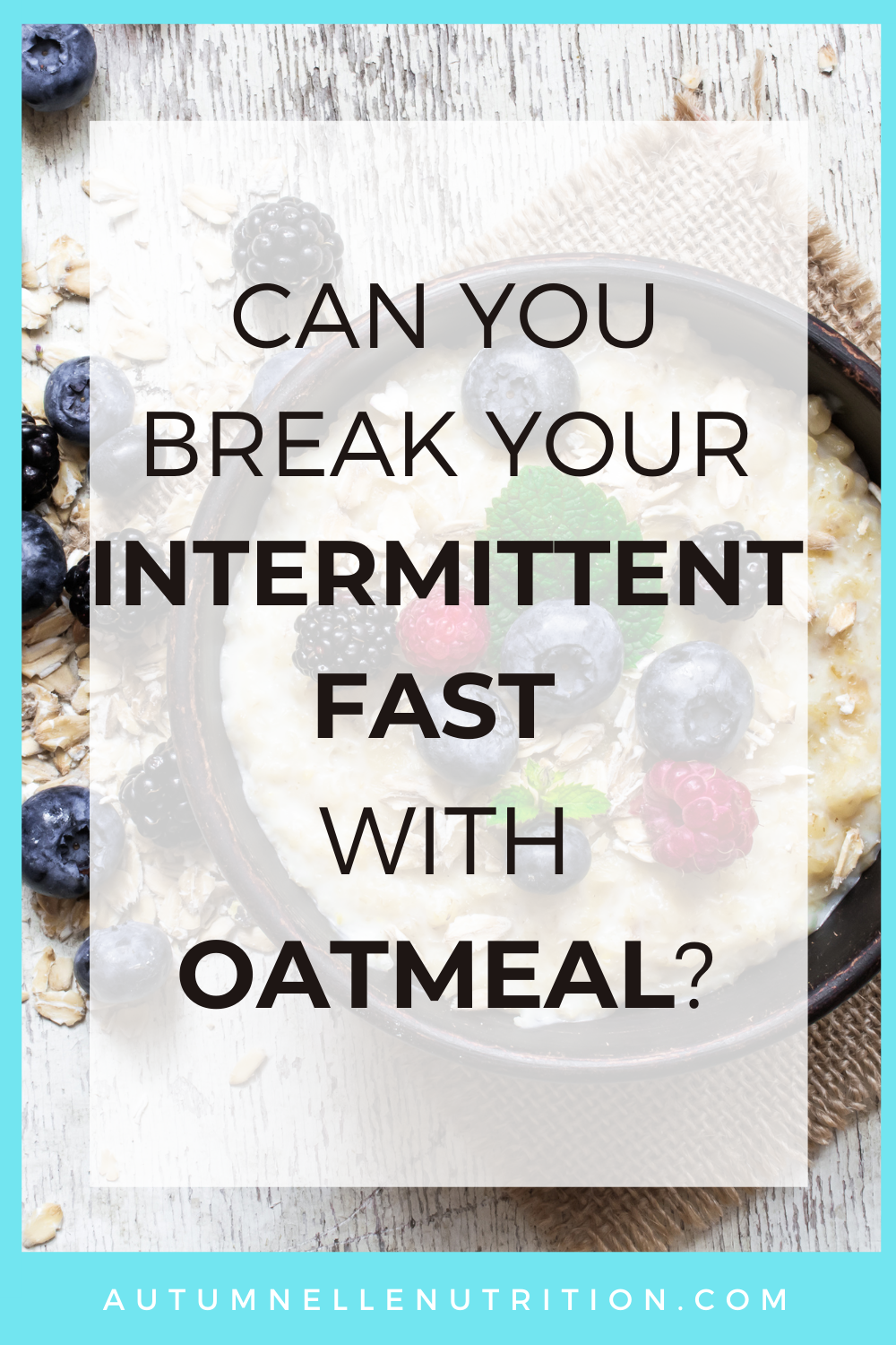 Oatmeal To Break Intermittent Fasting