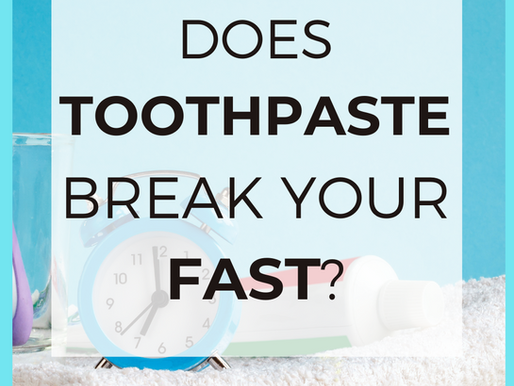 Does Toothpaste Break Your Fast? [Intermittent Fasting Tips]