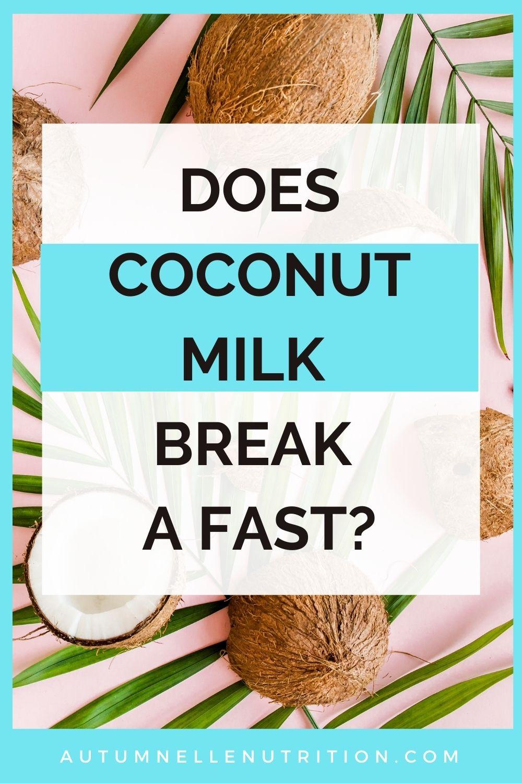 does coconut milk break a fast