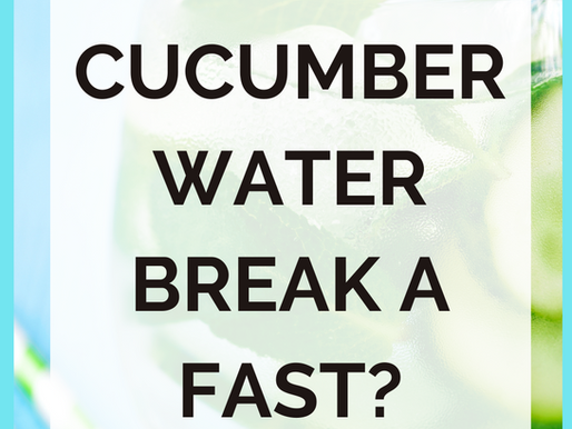 Does Cucumber Water Break a Fast?
