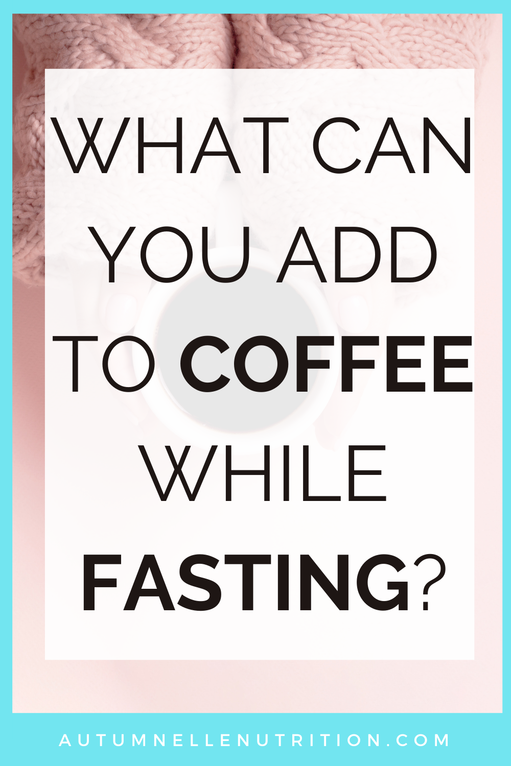 what can you add to coffee while fasting