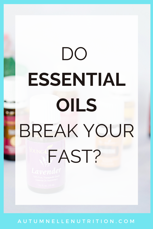 Do Essential Oils Break a Fast?