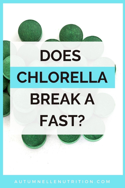 does chlorella break a fast