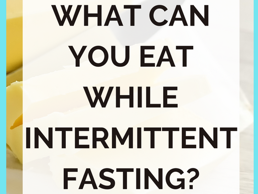 What Can You Eat While Intermittent Fasting [And Still Lose Weight?]