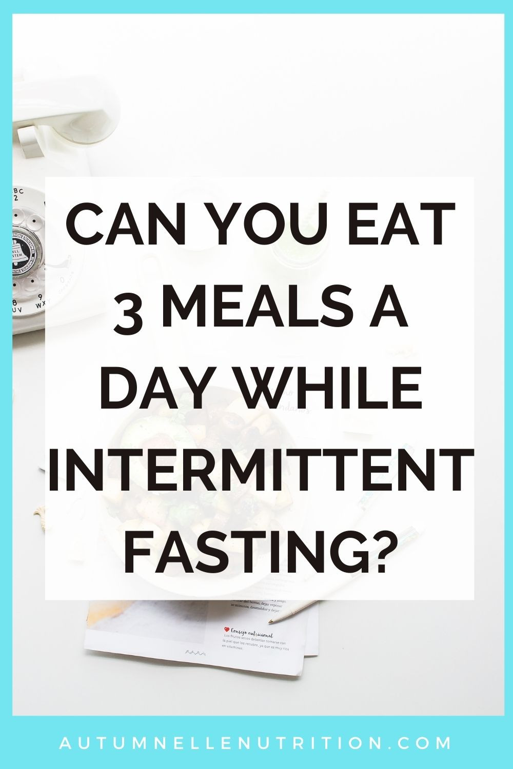 can you eat 3 meals a day while fasting