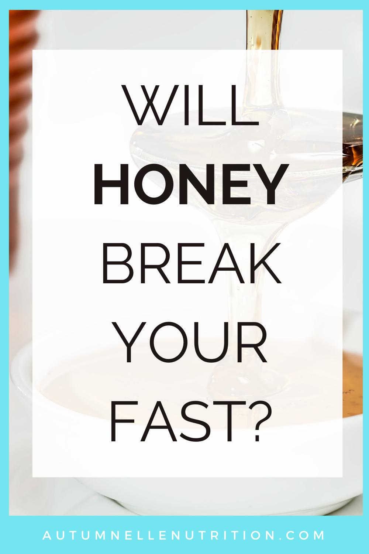 does honey break a fast