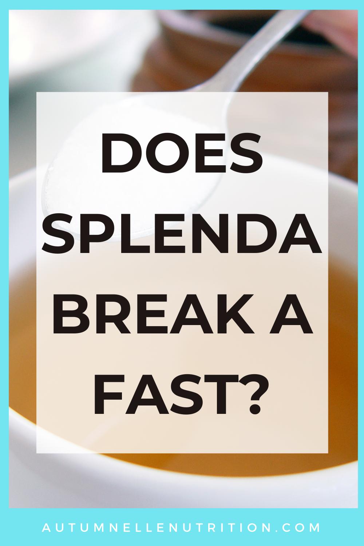 Does Splenda Break A Fast?
