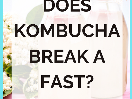 Does Kombucha Break a Fast? [Intermittent Fasting]