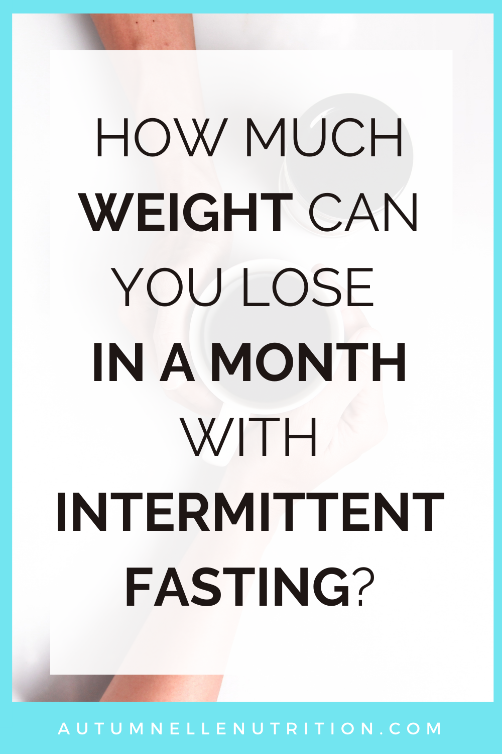 How Much Weight Can You Lose In A Month With Intermittent Fasting?