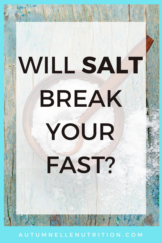 Does Salt Break A Fast?