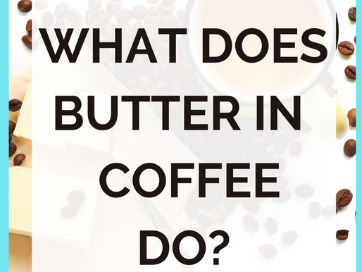 What Does Butter In Coffee ACTUALLY Do? [And How To Make It]