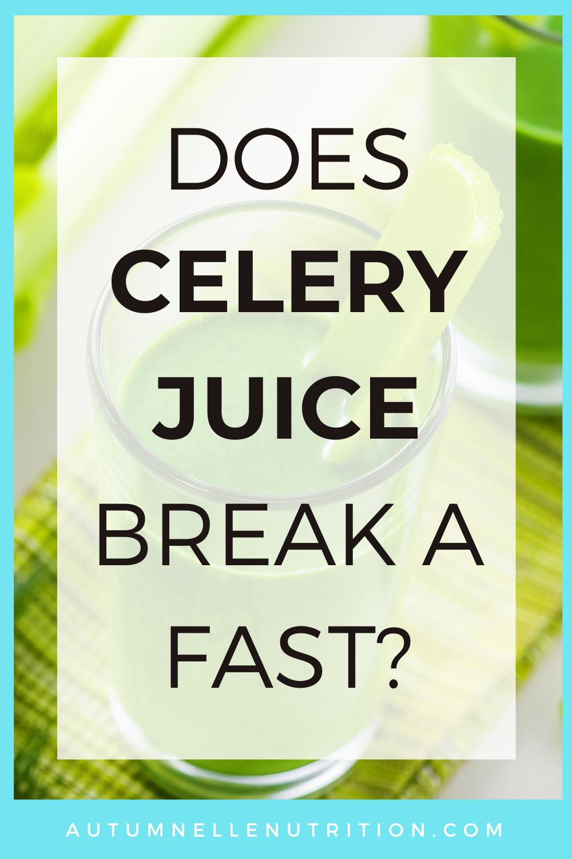 Does Celery Juice Break A Fast?