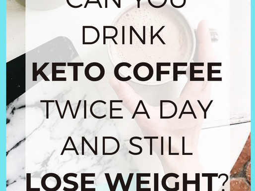 Can You Drink Keto Coffee Twice A Day? [BEST Fat Burning Results]