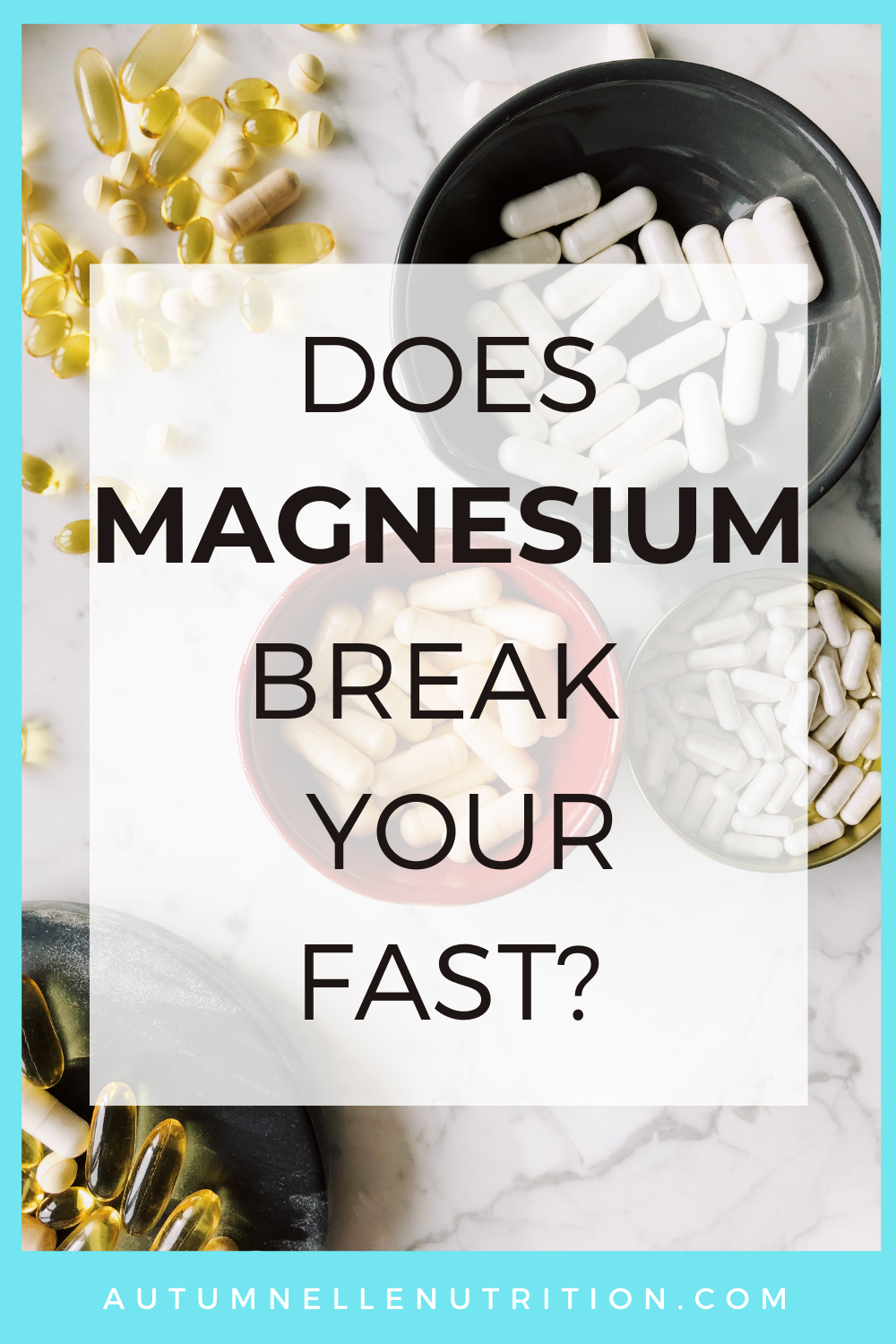 Does Magnesium Break A Fast?