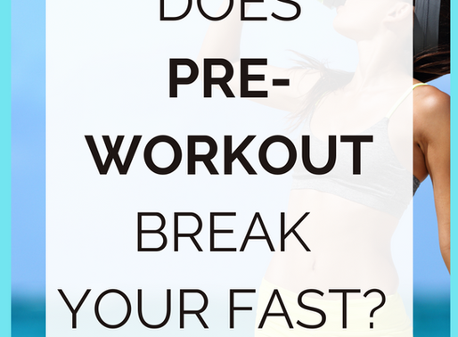 Does Pre-Workout Break Your Fast And RUIN Your Results?