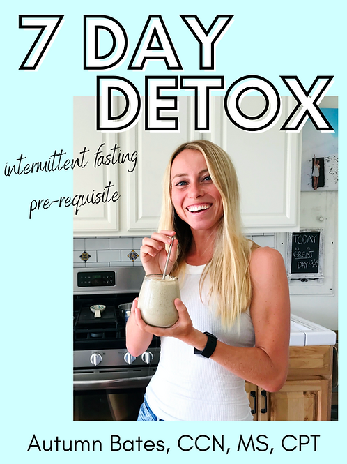 7 Day Intermittent Fasting Detox EXPANDED + REVISED