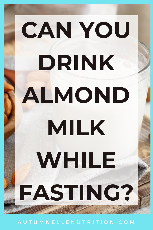 Does Almond Milk Break A Fast?