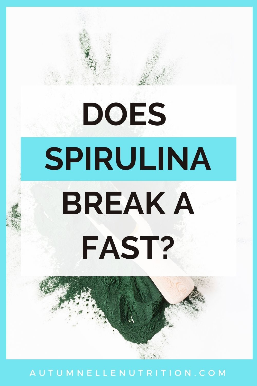 does spirulina break a fast