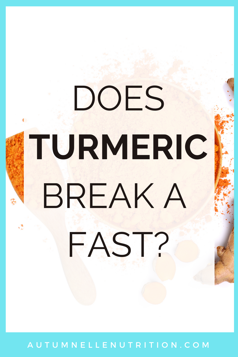 Does Turmeric Break A Fast?